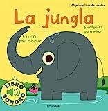 La jungla. Mi primer libro de sonidos (Libros con sonido)
